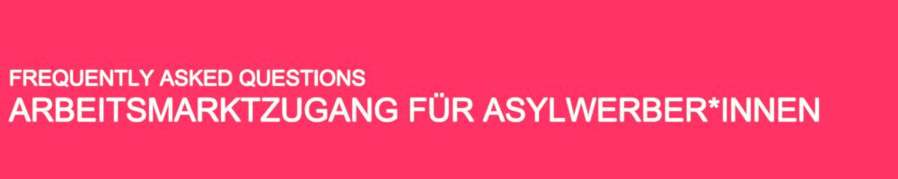 ARBEITSMARKTZUGANG FÜR ASYLWERBER*INNEN